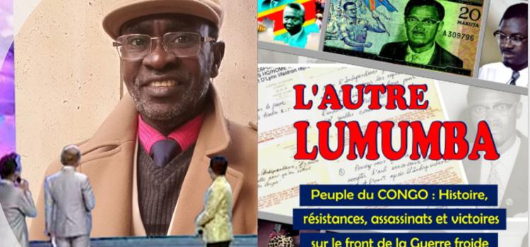 VIDÉO – 750 pages pour raconter la vie et la mort de Lumumba par Norbert Mbu-Mputu