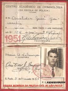 Carteira de sócio do Centro Acadêmico de Criminologia da Escola de Polícia (atual ACADEPOL), do aluno do curso de investigação policial de Aristides José Zacarelli, expedida em 09 de maio de 1.951.