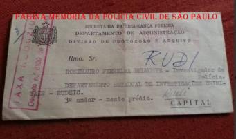 Correspondência da Divisão de Protocolo e Arquivo do Departamento de Administração- da SSP, para o Investigador Rosemauro Ferreira Belmonte da RUDEIC- DEIC (RUDI), no começo da década de 70.