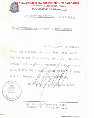 Documento assinado pelo Delegado Titular do 20º DP do DEGRAN (Atual DECAP), Antônio Foschiani Filho, às Autoridades de Trânsito e seus agentes, autorizando tráfego de veículo com placas múltiplas para trabalho policial em caráter reservado, expedido em 14 de março de 1.985. (Acervo do Investigador Luiz Spinola).