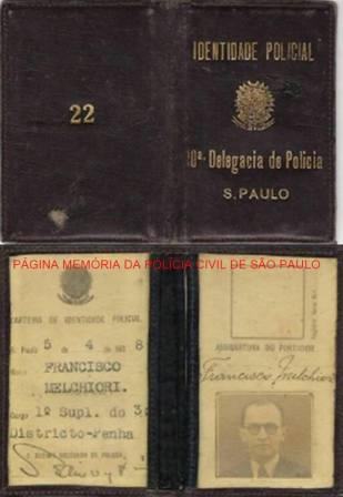 Carteira Funcional do Delegado Primeiro Suplente da 10ª Circunscrição da 1ª Auxiliar- Bairro da Penha, Fancisco Melchiori, expedida em 05/04/1968. Acervo do Delegado Dirceu Gravina. https://www.facebook.com/MemoriaDaPoliciaCivilDoEstadoDeSaoPaulo/photos/a.282402295215682.65304.282332015222710/1208801362575766/?type=3&theater