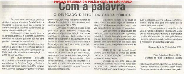Diretor da Cadeia Pública de Bragança Paulista, Paulo Roberto de Queiroz Motta, em matéria sobre o sucesso da implantação do Sistema APAC, em 1.998.