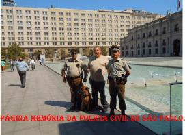 Delegado Paulo Roberto de Queiroz Motta em visita ao Palácio De La Moneda, com Carabineros do Chile, em março de 2.015.