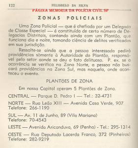 Definição de Zonas Policiais e respectivos endereços, extraído do livro Manual Prático, do Investigador de Polícia Felisbelo da Silva, fls. 122, Editora Prelúdio, em 1.967.