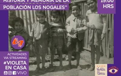 """""""Caminando por Chuchunco: Historia y Memorias de la Población Los Nogales"""" en Museo Violeta Parra"""