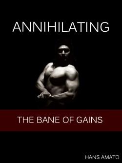 annihilating-the-bane-of-gains_hans-amatoTM