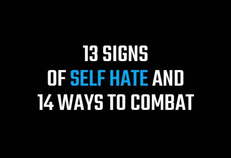 signs of self hate, self hatred, i hate myself, how to stop hating yourself, self hatred, feeling of self hatred,