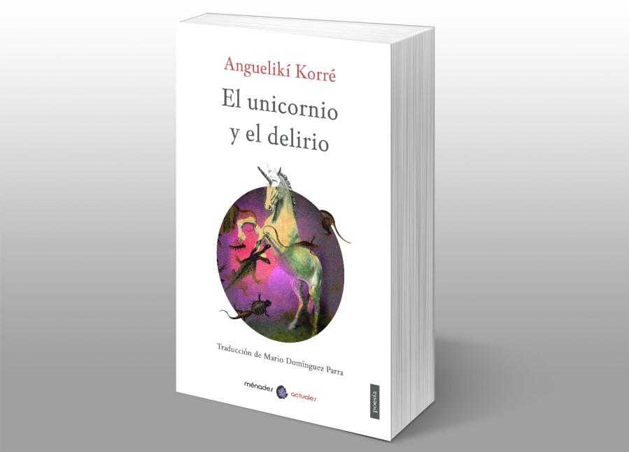 El unicornio y el delirio,Anguelikí Korré
