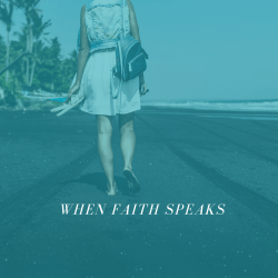 When Faith Speaks