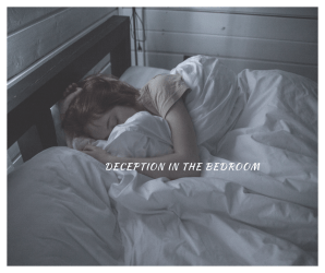 Deception In The Bedroom