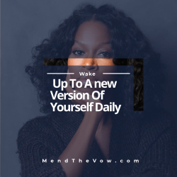 Wake Up To A new Version Of Yourself Daily