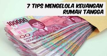 7 Tips Mengelola Keuangan Rumah Tangga