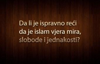 islam, vjera mira, slobode i jednakosti