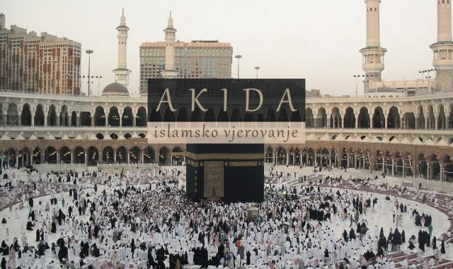 Akida, islamsko vjerovanje, definicija akide, islam, Mekka, Kaba