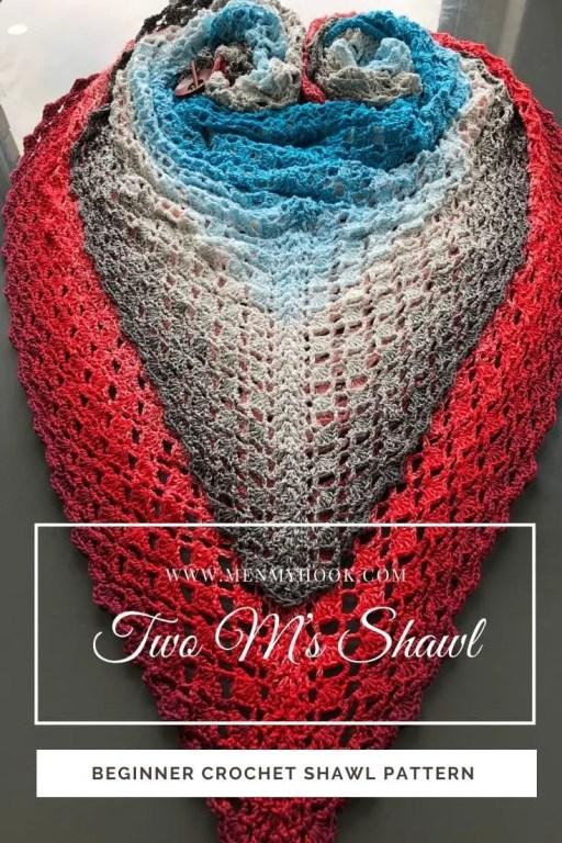 Two M's Shawl Triangle Shawl Pattern  beginner crochet lace triangle shawl