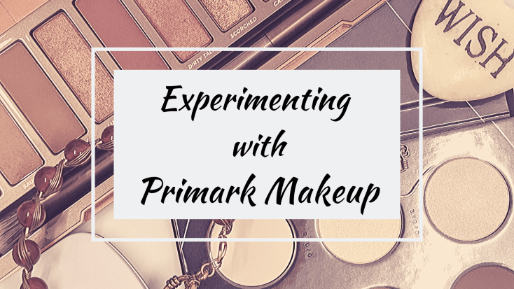 Experimenting with Primark Makeup