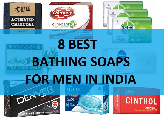 8 best bathing soaps for men in india