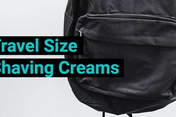 Travel Size Shaving Creams