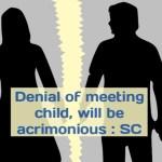 Denial of Meeting Kid is wrong says SC