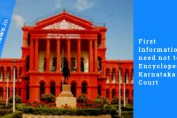 First Information need not to be Encyclopedia : Karnataka High Court