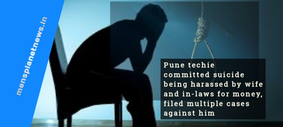 Pune techie committed suicide being harassed by wife and in-laws for money, filed multiple cases against him