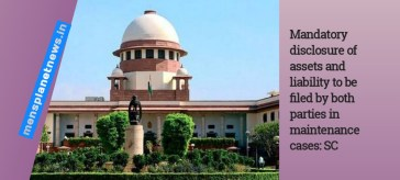 Mandatory disclosure of assets and liability to be filed by both parties in maintenance cases: SC