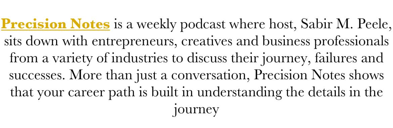 Precision Notes Podcast Description