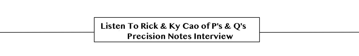 Interview with Rick & Ky Cao of P's & Q's