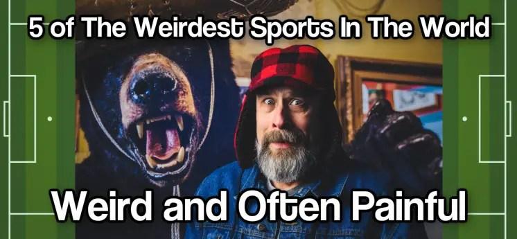 worlds weirdest sports