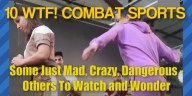 Madest Combat Sports From Around The World