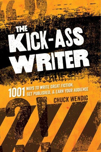 The Kick-Ass Writer | Chuck Wendig