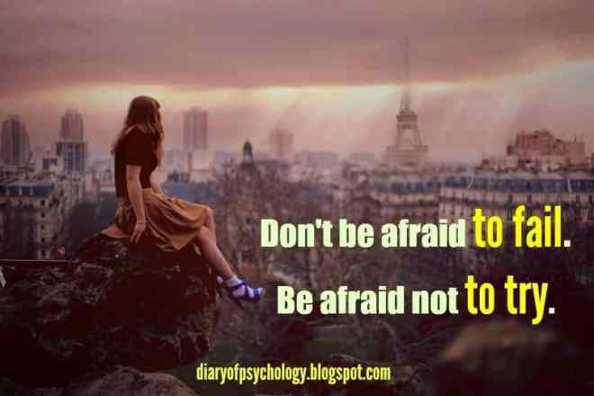 Don't be afraid to try - inspirational life quotes