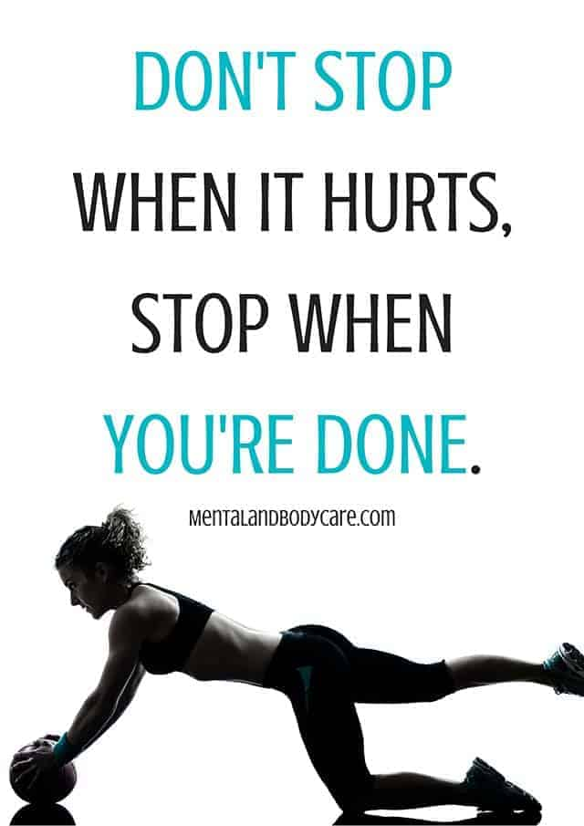Don't stop when it hurts, stop when you are done - workout motivation