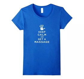 Keep Calm and Get a Massage T-Shirt