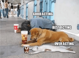 good acting best acting over acting meme