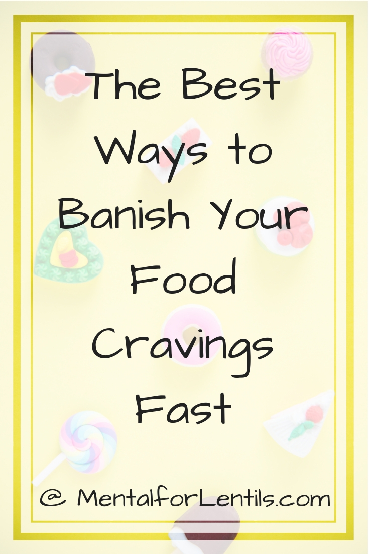Cartoon goodies on a yellow background with overlay text - The Best Ways to Banish Your Food Cravings Fast