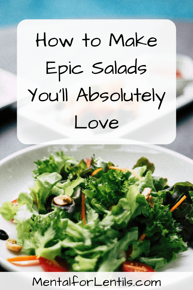 Salad with text overlay; How to make epic salads you'll absolutely love