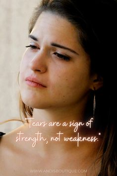 Quote - tears are a sign of strength