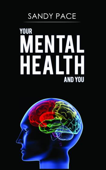 Book cover: Your Mental Health and You by Sandy Pace