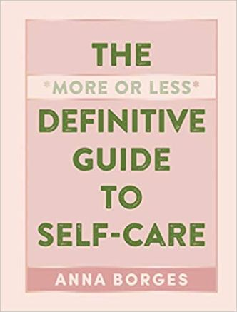 Book cover: The More or Less Definitive Guide to Self-Care