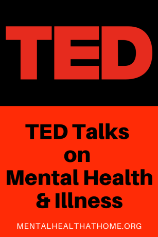 Mental Health @ Home - TED Talks on mental health and illness