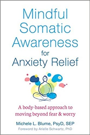 Book cover: Mindful Somatic Awareness for Anxiety Relief by Michele L. Blume
