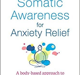 Book cover: Mindful Somatic Awareness for Anxiety Relief