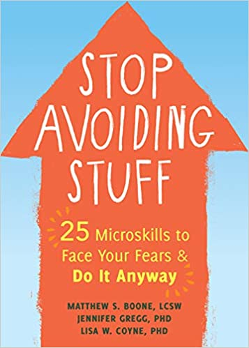 Book cover: Stop Avoiding Stuff: 25 Microskills to Face Your Fears & Do It Anyway