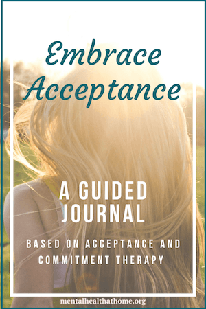 Embrace acceptance: A guided journal from Mental Health @ Home