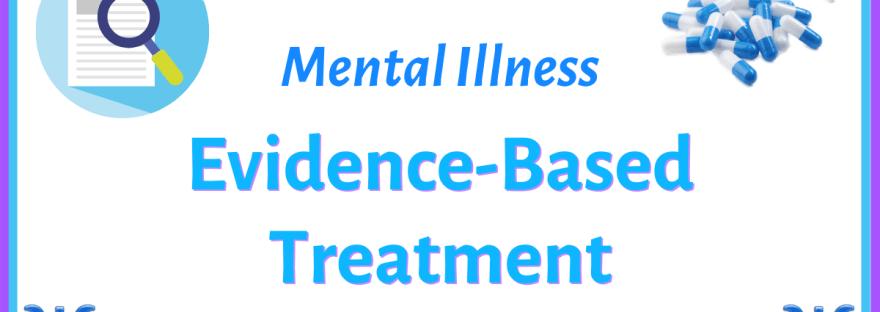 Evidence-based treatment of mental illness