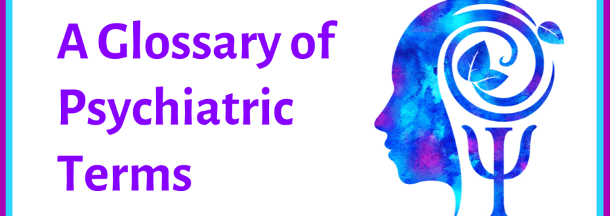 Glossary of psychiatric terms
