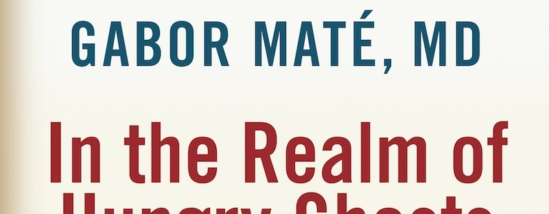 Book cover: In the Realm of Hungry Ghosts by Gabor Maté
