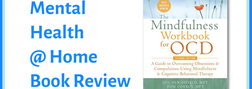 MH@H book review: The Mindfulness Workbook for OCD