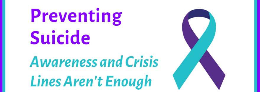 Preventing suicide: Awareness and crisis lines aren't enough